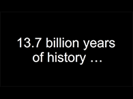 Click to view 13.7 billion years...in 2 minutes